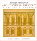 Architectural Principles in the Age of Humanism, Wittkower, Rudolf, 0856708755