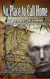 No Place to Call Home, the Memories of a Polish Survivor of the Soviet Gulag, Stanley J. Kowalski and K. Alexandra Everist, 0982058756