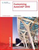Customizing AutoCAD 2010, Tickoo, Sham, 143905875X