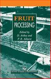 Fruit Processing, Arthey, D. and Ashurst, P. R., 1461358752