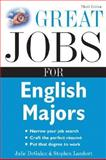 Great Jobs for English Majors, Stephen Lambert and Julie Degalan, 0071458751