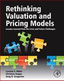 Rethinking Valuation and Pricing Models : Lessons Learned from the Crisis and Future Challenges, , 0124158757