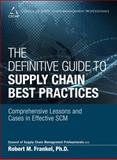 The Definitive Guide to Supply Chain Best Practices : Comprehensive Lessons and Cases in Effective SCM, CSCMP and Frankel, Robert M., 0133448754