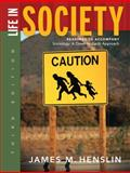 Life in Society : Readings to Accompany Sociology: A down-to-Earth Approach, Ninth Edition, Henslin, James M., 0205578756