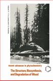 The Structure, Biosynthesis, and Degradation of Wood, , 1461588758
