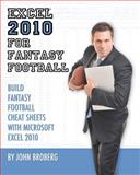 Excel 2010 for Fantasy Football, John Broberg, 1479268755
