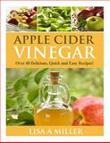 Apple Cider Vinegar, Lisa Miller, 1495318753