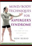 Mind/Body Techniques for Asperger's Syndrome, Ron Rubio, 1843108755