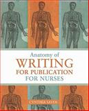 Anatomy of Writing for Publication for Nurses, Saver, Cynthia, 1930538758