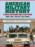American Military History : A Survey from Colonial Times to the Present, Allison, William T. and Grey, Jeffrey A., 013183875X