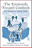 The Emotionally Focused Casebook : New Directions in Treating Couples, , 0415998751