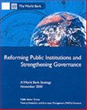 Reforming Public Institutions and Strengthening Governance : A World Bank Strategy, World Bank Staff, 0821348752