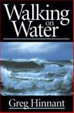 Walking on Water, Greg Hinnant, 0884198758