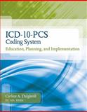 ICD-10-PCS Coding System : Education, Planning and Implementation (Book Only), Dalgleish, Carline, 1111318751