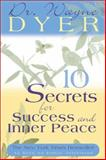 10 Secrets for Success and Inner Peace, Wayne W. Dyer, 1561708755