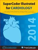 2014 SuperCoder Illustrated for Cardiology, Coding Institute, 1938788753