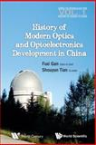 History of Modern Optics and Optoelectronics Development in China, Fuxi Gan, 9814518751