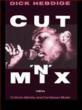 Cut 'n' Mix, Dick Hebdige, 0415058759
