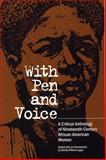 With Pen and Voice : A Critical Anthology of Nineteenth-Century African-American Women, Logan, Shirley W., 080931875X