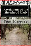 Revelations of the Sisterhood Club, Tom Herrera, 1477648755