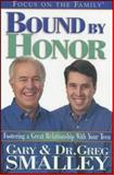 Bound by Honor, Gary Smalley and Greg Smalley, 1561798754