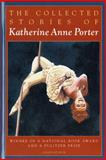 The Collected Stories of Katherine Anne Porter, Katherine Anne Porter, 0156188767