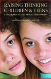 Raising Thinking Children and Teens, Angela Browne-Miller, 0313358761