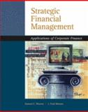 Strategic Financial Management : Applications of Corporate Finance, Weaver, Samuel C. and Weston, J. Fred, 0324318766