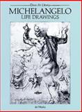 Michelangelo Life Drawings, Michelangelo, 0486238768