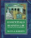 Essentials of Business Law and the Legal Environment, Mann, Richard A. and Roberts, Barry S., 0538878762