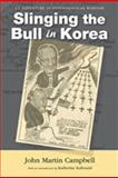 Slinging the Bull in Korea, John Martin Campbell, 0826348769