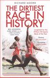 The Dirtiest Race in History, Richard Moore, 1408158760
