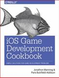 IOS Game Development Cookbook, Manning, Jonathon and Buttfield-Addison, Paris, 144936876X