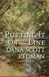 Putting It on the Line, Dana Scott Redman, 1462688764