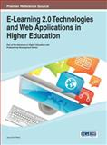 E-Learning 2. 0 Technologies and Web Applications in Higher Education, Jean-Eric Pelet, 1466648767