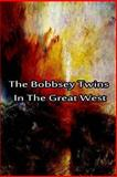 The Bobbsey Twins in the Great West, Laura Hope, 1480028762