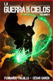 La Guerra de Los Cielos. Volumen 4, Fernando Trujillo, 1500508764