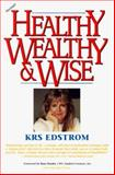 Healthy, Wealthy and Wise, Krs Edstrom, 1886198764