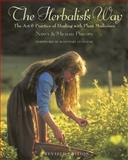 The Herbalist's Way, Nancy Phillips and Michael Phillips, 1931498768