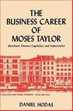 The Business Career of Moses Taylor, Daniel Hodas, 4871878767