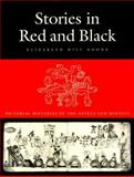 Stories in Red and Black : Pictorial Histories of the Aztec and Mixtec, Boone, Elizabeth Hill, 0292708769