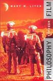 Philosophy Through Film, Mary M. Litch, 0415938767