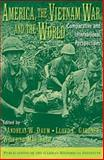 America, the Vietnam War, and the World : Comparative and International Perspectives, , 052100876X