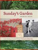 Sunday's Garden : Growing Heide, Harding, Lesley and Morgan, Kendrah, 0522858767