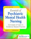 Essentials of Psychiatric Mental Health Nursing, Mary C. Townsend, 0803638760
