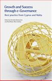 Growth and Success Through E-Governance : Best Practice from Cyprus and Malta, Ramnarine, Devindra and Endeley, RoseMarie-Rita, 0850928761
