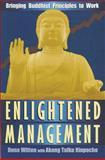 Enlightened Management, Dona Witten and Akong Tulku Rinpoche, 089281876X