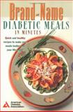 Brand-Name Diabetic Meals in Minutes, American Diabetes Association Staff, 0945448767