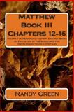 Matthew Book III: Chapters 12-16, Randy Green, 1491218762