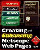 Creating and Enhancing Netscape Web Pages, Shafran, Andy, 0789708760